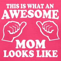 What an awesome mom looks like Women's T-Shirts