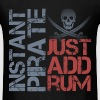 Instant Pirate Just Add Rum T-Shirts - Men's T-Shirt