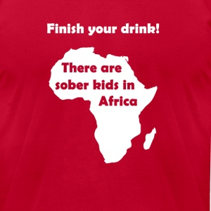 Finish your drink! - Men's T-Shirt by American Apparel