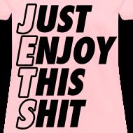 Design ~ Just Enjoy This Shit Jets Women's T-Shirts