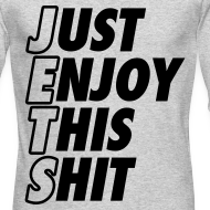 Design ~ Just Enjoy This Shit Jets Long Sleeve Shirts