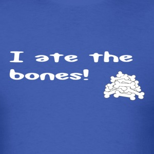 I ate the bones - Men's T-Shirt