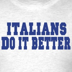 ITALIANS DO IT BETTER