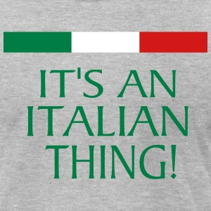 IT'S AN ITALIAN THING! T-Shirts - Men's T-Shirt by American Apparel