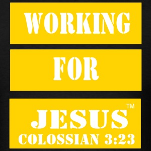 WORKING FOR JESUS COLOSSIAN 3:23 T-Shirts - Men's T-Shirt