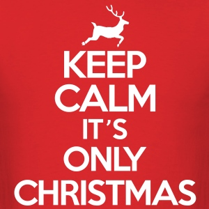 Keep calm it's only christmas T-Shirts - Men's T-Shirt