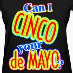 Can I Cinco Your de Mayo? Women's T-Shirts