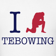 Design ~ I (Tebowing) Tebowing (White) T-Shirt