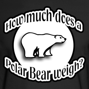 How Much Does A Polar Bear Weigh? Long Sleeve Shirts - Men's Long Sleeve T-Shirt