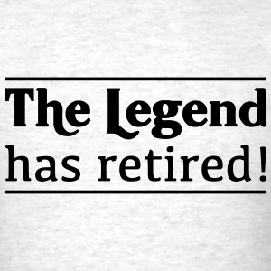 The Legend has Retired T-Shirts - Men's T-Shirt