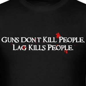 Guns Don't Kill People... T-Shirts - Men's T-Shirt