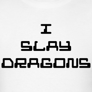 I Slay Dragons T-Shirts - Men's T-Shirt