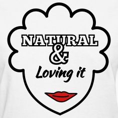 Natural & Loving It Women's T-Shirts