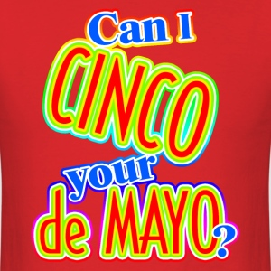 Can I Cinco Your de Mayo? T-Shirts - Men's T-Shirt