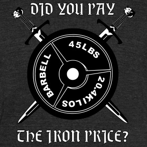 Did you pay the iron price T-Shirts - Unisex Tri-Blend T-Shirt by American Apparel