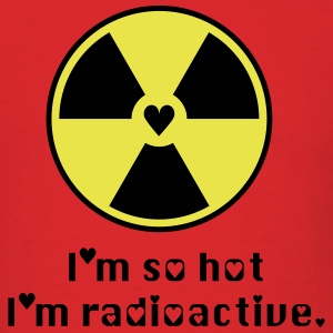 Radioactive Hotness  - Men's T-Shirt