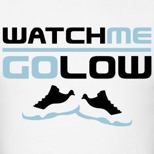 Watch Me Go Low T-Shirts - Men's T-Shirt