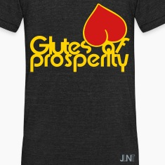 Glutes Of Prosperity T-Shirts
