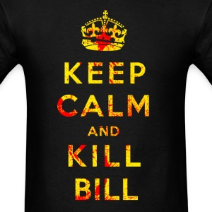 KEEL CALM AND KILL BILL - Men's T-Shirt