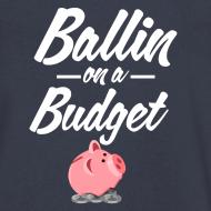 Design ~ Ballin Ona Budget V-Neck T-shirt
