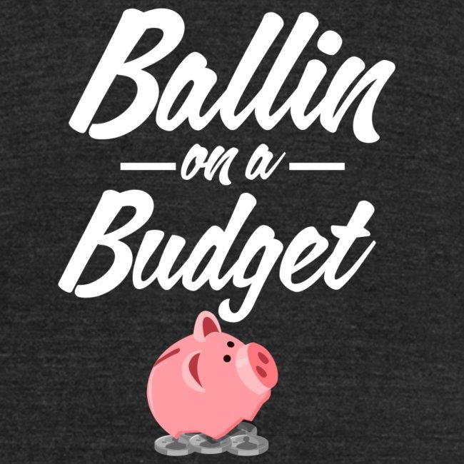 Ballin Ona Budget Tri_blend T-shirt
