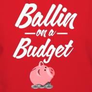Design ~ Ballin Ona Budget Hoodie