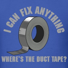 I can fix anything with duct tape T-Shirts