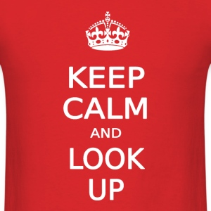 KEEP CALM AND LOOK UP - Men's T-Shirt