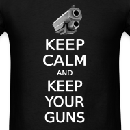 Design ~  KEEP CALM AND KEEP YOUR GUNS