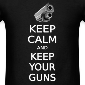 KEEP CALM AND KEEP YOUR GUNS - Men's T-Shirt