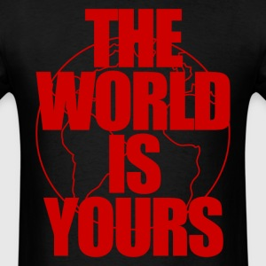 The World Is Yours T-Shirts - Men's T-Shirt
