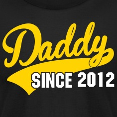 daddy since - your own text T-Shirts