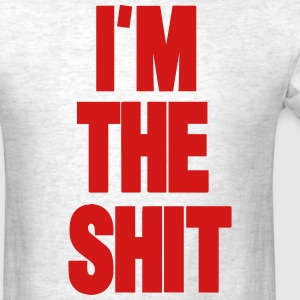 I'M THE SHIT - Men's T-Shirt