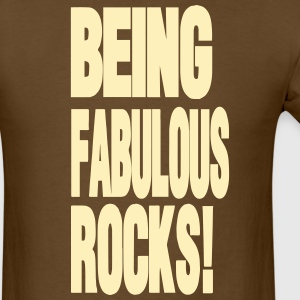 BEING FABULOUS ROCKS! - Men's T-Shirt