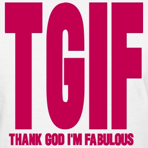THANK GOD I'M FABULOUS - Women's T-Shirt