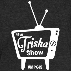 Most Popular Girls Trisha Show T-Shirts - Unisex Tri-Blend T-Shirt by American Apparel