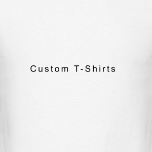 Create Your Own Custom T-Shirts - Men's T-Shirt