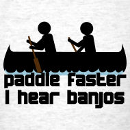 Design ~ paddle faster I hear banjos - Vector 3 Color