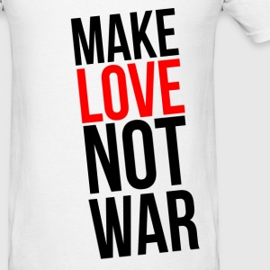 Your T-Shirt Your Voice: Make Love not War T-Shirt T-Shirts - Men's T-Shirt