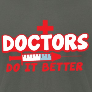 DOCTORS do it better! with hypodermic needle! T-Shirts - Men's T-Shirt by American Apparel