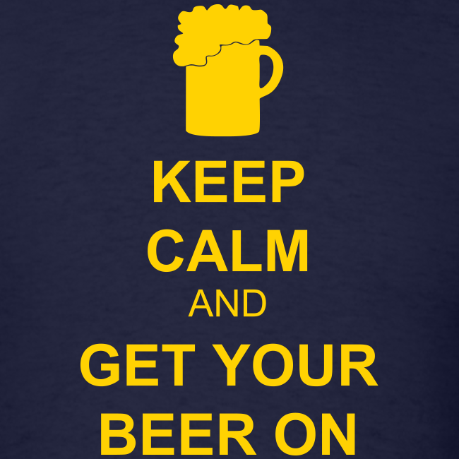 Keep Calm Get Your Beer On Men's T-Shirt