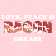 Design ~ Love, Peace & Bacon Grease Ladies