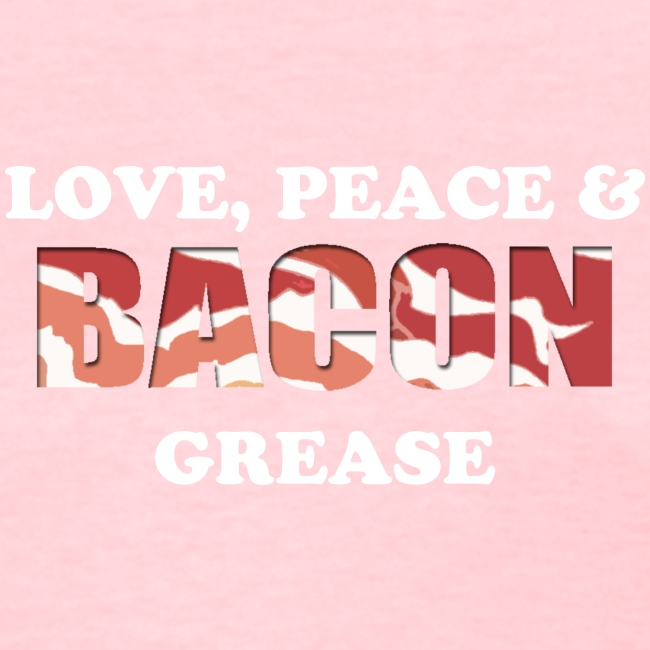 Love, Peace & Bacon Grease Ladies