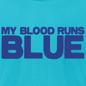 my blood runs BLUE T-Shirts - Men's T-Shirt by American Apparel