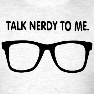 Talk Nerdy To Me. T-Shirts - Men's T-Shirt