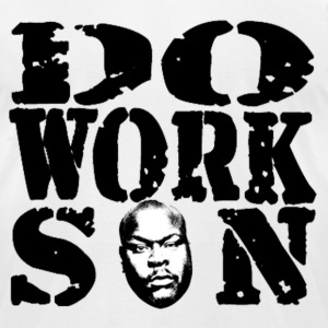 Do work son T-Shirts - Men's T-Shirt by American Apparel