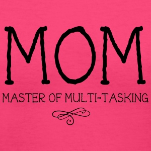 Mom. Master of Multi-Tasking Women's T-Shirts - Women's V-Neck T-Shirt