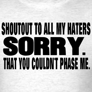 SHOUTOUT TO ALL MY HATERS T-Shirts - Men's T-Shirt