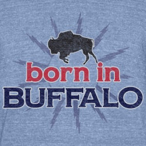 Born In Buffalo T-Shirts - Unisex Tri-Blend T-Shirt by American Apparel