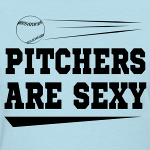 pitchers are sexy - Women's T-Shirt